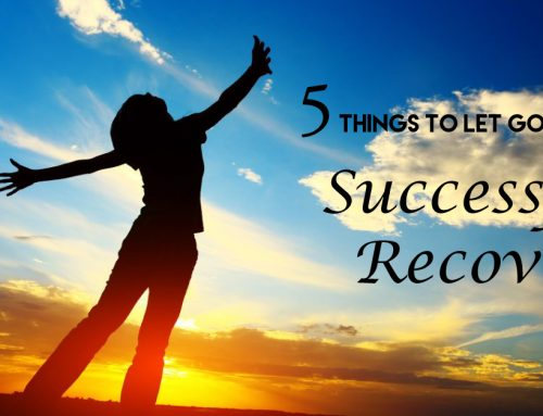 5 Things to Let Go for A Successful Recovery